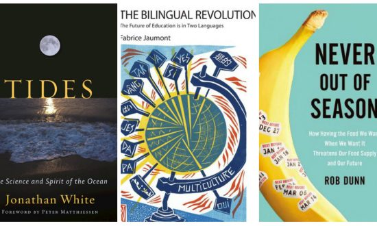 Books on Tides, Bilingual Education, Crop Monocultures, and Rearing Children in French (or New York) Style